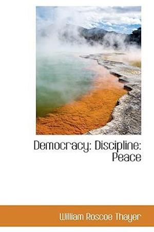 Democracy: Discipline: Peace
