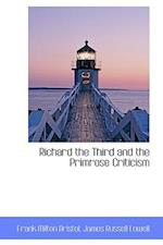Richard the Third and the Primrose Criticism af Frank Milton Bristol