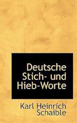 Deutsche Stich Und Hieb-Worte af Karl Heinrich Schaible