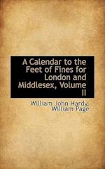 A Calendar to the Feet of Fines for London and Middlesex, Volume II