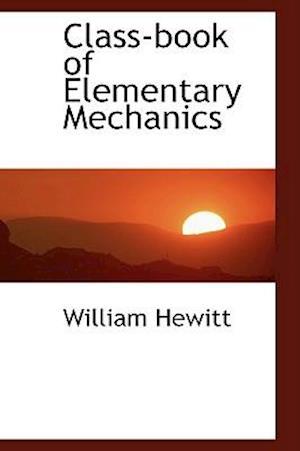 Class-book of Elementary Mechanics