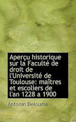 Apercu Historique Sur La Faculte de Droit de L'Universite de Toulouse af Antonin Deloume