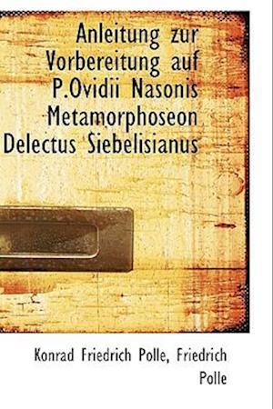 Anleitung zur Vorbereitung auf P.Ovidii Nasonis Metamorphoseon Delectus Siebelisianus
