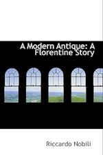 A Modern Antique: A Florentine Story