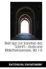 Beitr GE Zur Kenntnis Des Schrift- af Karl Dziatzko