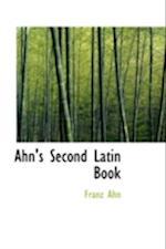 Ahn's Second Latin Book af Franz Ahn