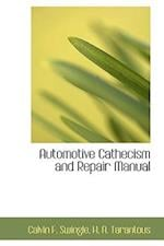 Automotive Cathecism and Repair Manual