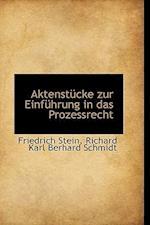 Aktenst Cke Zur Einf Hrung in Das Prozessrecht af Friedrich Stein