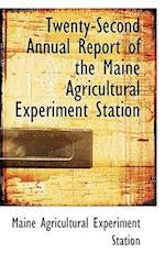 Twenty-Second Annual Report of the Maine Agricultural Experiment Station
