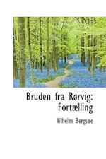 Bruden fra Rørvig: Fortælling af Vilhelm Bergsøe