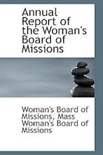 Annual Report of the Woman's Board of Missions