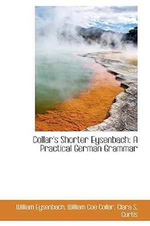 Collar's Shorter Eysenbach: A Practical German Grammar