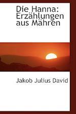 Die Hanna af Jakob Julius David