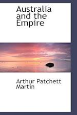 Australia and the Empire af Arthur Patchett Martin