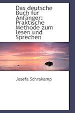 Das Deutsche Buch Fur Anf Nger af Josefa Schrakamp