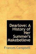 Dearlove: A History of Her Summer's Makebelieve