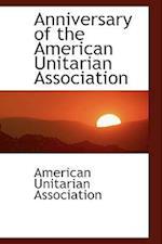 Anniversary of the American Unitarian Association af American Unitarian Association