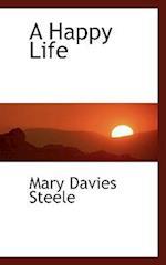 A Happy Life af Mary Davies Steele