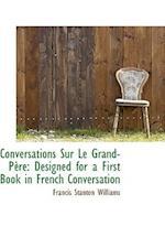 Conversations Sur Le Grand-P Re af Francis Stanton Williams
