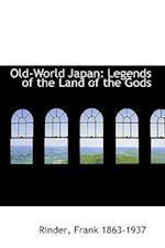 Old-World Japan af Rinder Frank 1863-1937, Frank Rinder