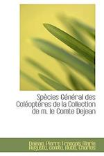Sp Cies G N Ral Des Col Opt Res de La Collection de M. Le Comte Dejean af Dejean