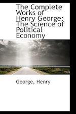 The Complete Works of Henry George af George Henry
