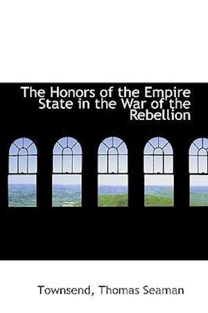 The Honors of the Empire State in the War of the Rebellion