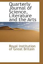 Quarterly Journal of Science, Literature and the Arts af Royal Institution Of Great Britain