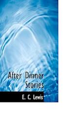 After Dinner Stories af E. C. Lewis