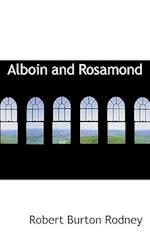 Alboin and Rosamond af Robert Burton Rodney