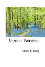 American Patriotism af Putnam P. Bishop