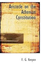 Aristotle on the Athenian Constitution af F. G. Kenyon