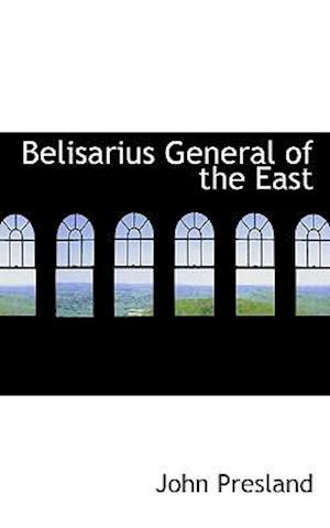 Belisarius General of the East