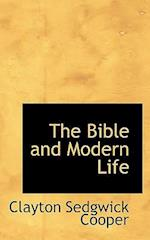The Bible and Modern Life af Clayton Sedgwick Cooper