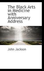 The Black Arts in Medicine with Anniversary Address