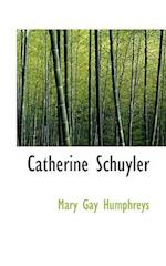 Catherine Schuyler af Mary Gay Humphreys