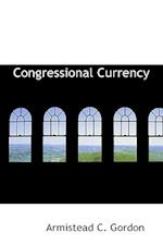 Congressional Currency af Armistead C. Gordon