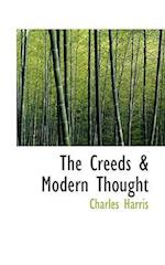 The Creeds and Modern Thought af Charles Harris