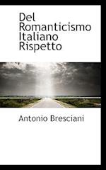 del Romanticismo Italiano Rispetto af Antonio Bresciani