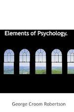 Elements of Psychology. af George Croom Robertson