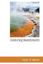 Enduring Investments af Roger W. Babson
