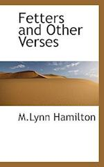 Fetters and Other Verses af M. Lynn Hamilton
