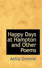 Happy Days at Hampton and Other Poems af Aella Greene