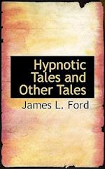Hypnotic Tales and Other Tales af James L. Ford