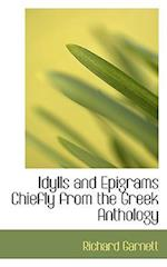 Idylls and Epigrams Chiefly from the Greek Anthology