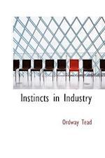 Instincts in Industry af Ordway Tead