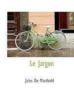Le Jargon af Jules De Marthold