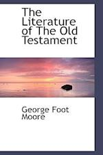 The Literature of the Old Testament af George Foot Moore