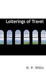 Loiterings of Travel af N. P. Willis