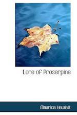 Lore of Proserpine af Maurice Hewlett